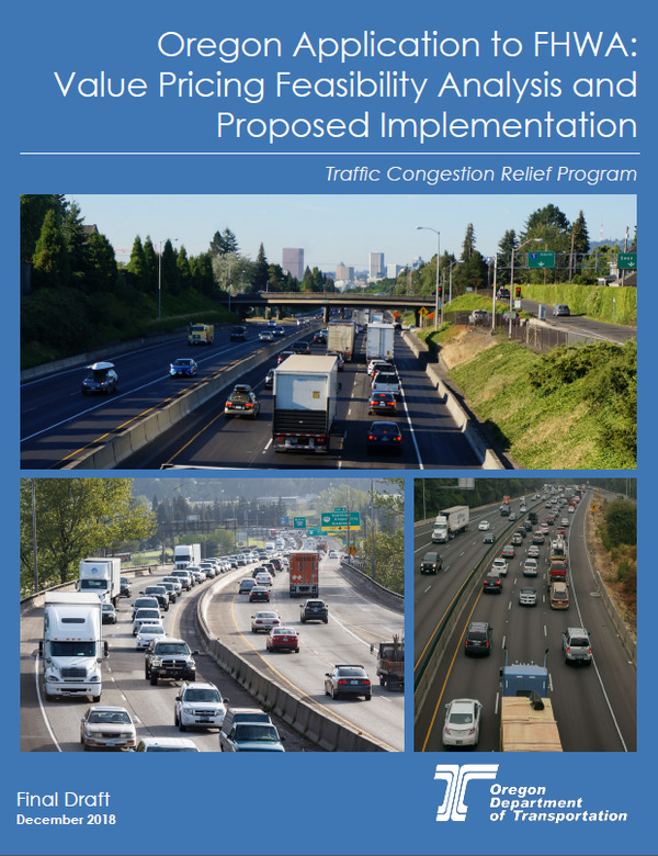 A photo of the December twenty eighteen final draft of the Oregon Application to the Federal Highway Administration for the Value Pricing Feasibility Analysis and Proposed Implementation report