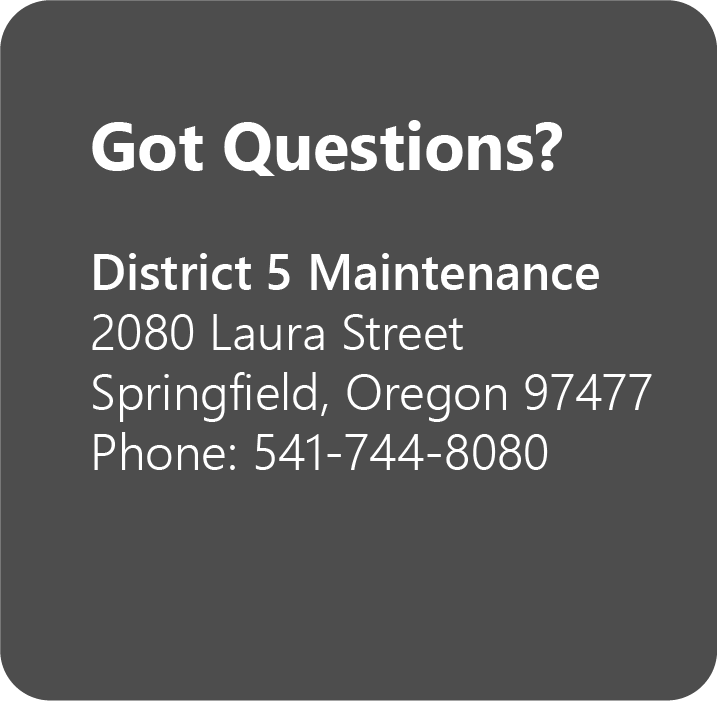 District 5 Contact Information: 541-744-8080